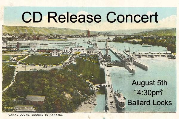 CD Release Concert August 5th, 4:30 pm at Ballard Locks