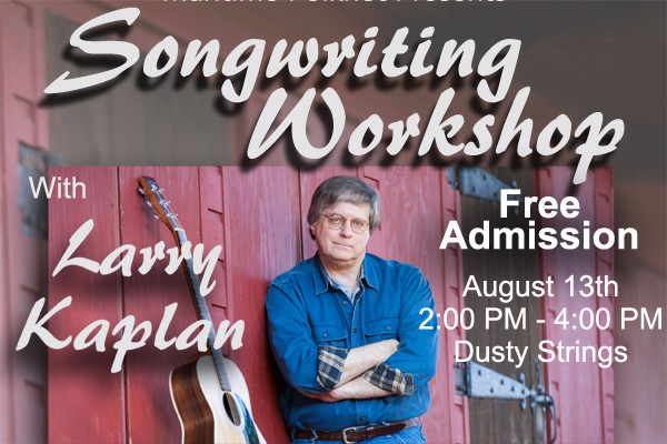 Song Writing Workshop with Larry Kaplan