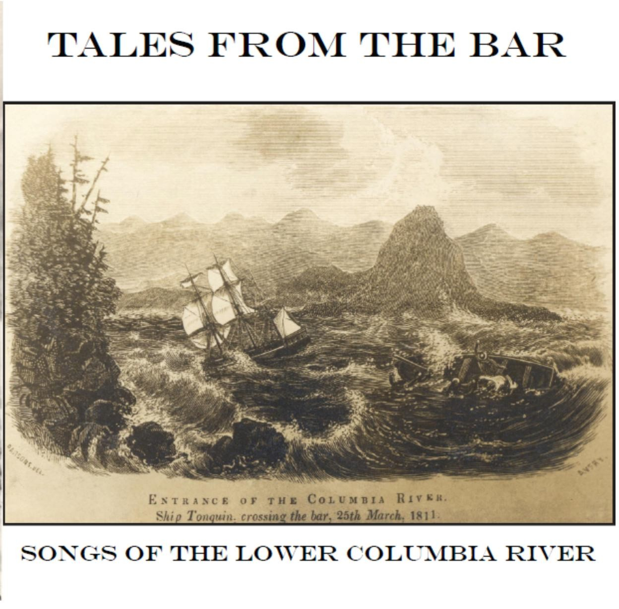 "cover art for the Maritime Folknet CD, ""Tales From The Bar: Songs of the Lower Columbia River"""